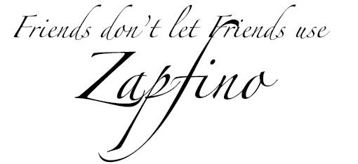 Friend dont let friends use bad fonts classic ink creative font zapfino altavistaventures Choice Image